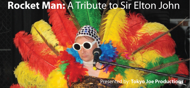 ROCKETMAN - A Tribute to Sir Elton John presented by Tokyo Joe Productions