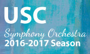 USC Symphony Orchestra 2016-2017 Concert Series