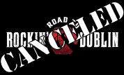 Rockin' Road to Dublin Has been CANCELED