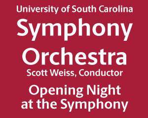UofSC Symphony Orchestra - Opening Night at the Symphony