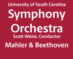 UofSC Symphony Orchestra - Mahler and Beethoven