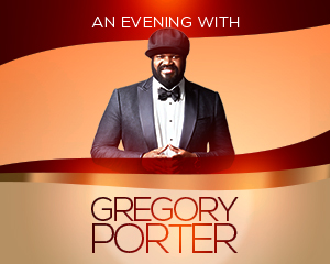An Evening with Gregory Porter - Rescheduled to Friday June 25, 2021