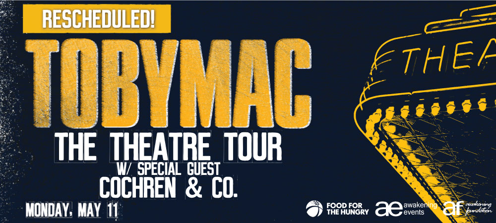 TobyMac The Theatre Tour (RESCHEDULED)