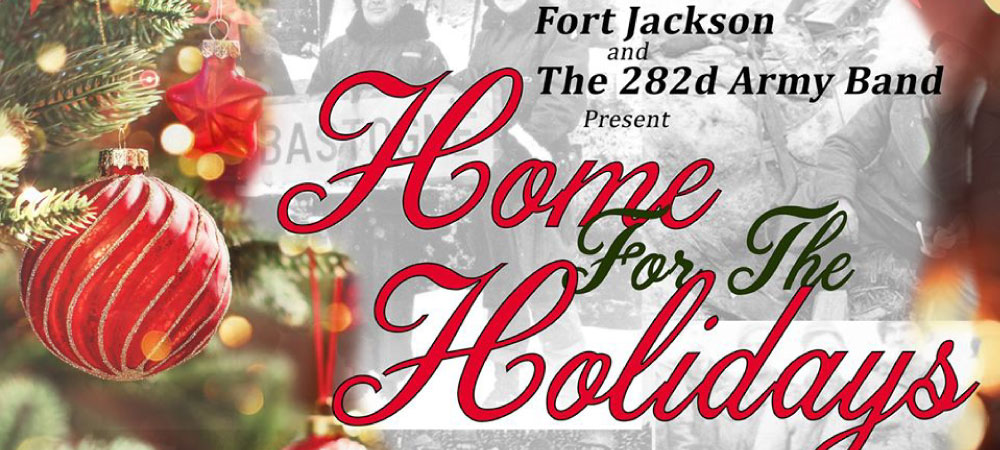 Fort Jackson & The 282nd Army Band present Home for The Holidays