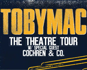 TobyMac The Theatre Tour Rescheduled to May 10, 2021