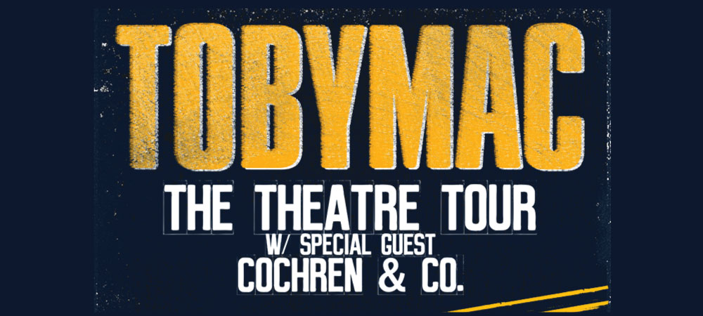 TobyMac The Theatre Tour (RESCHEDULED) to May 10, 2021
