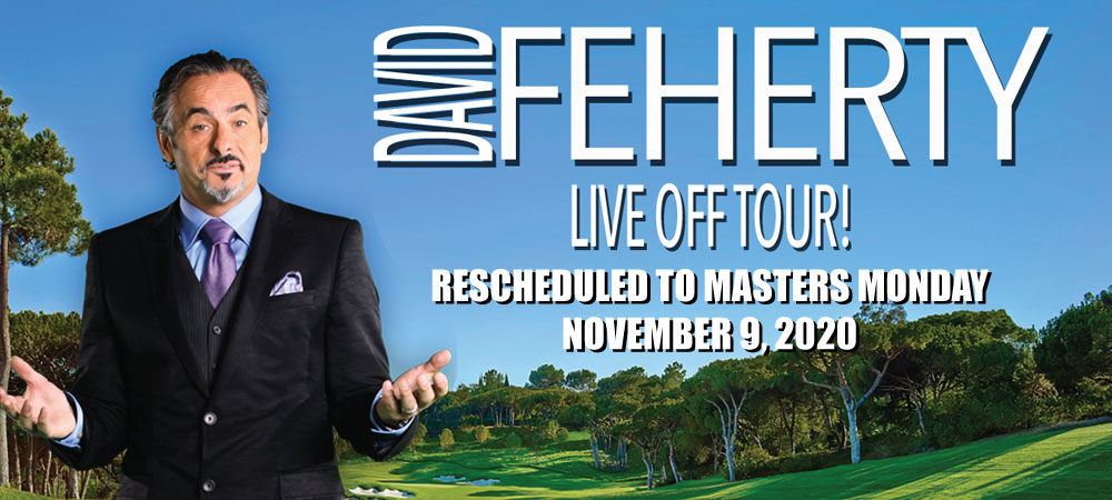 David Feherty -  Live Off Tour - Rescheduled to Monday, November 9
