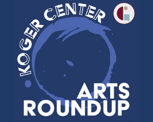Koger Center for the Arts Roundup Podcast