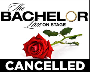 The Bachelor Live on Stage - CANCELLED