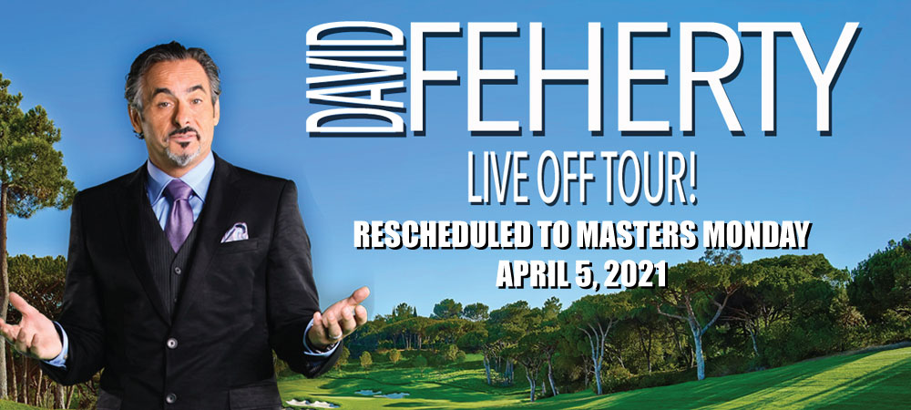 David Feherty -  Live Off Tour - Rescheduled to Monday, April 5, 2021