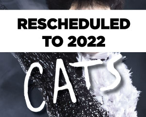 Broadway in Columbia presents Cats - Rescheduled to February 28 and March 1, 2022