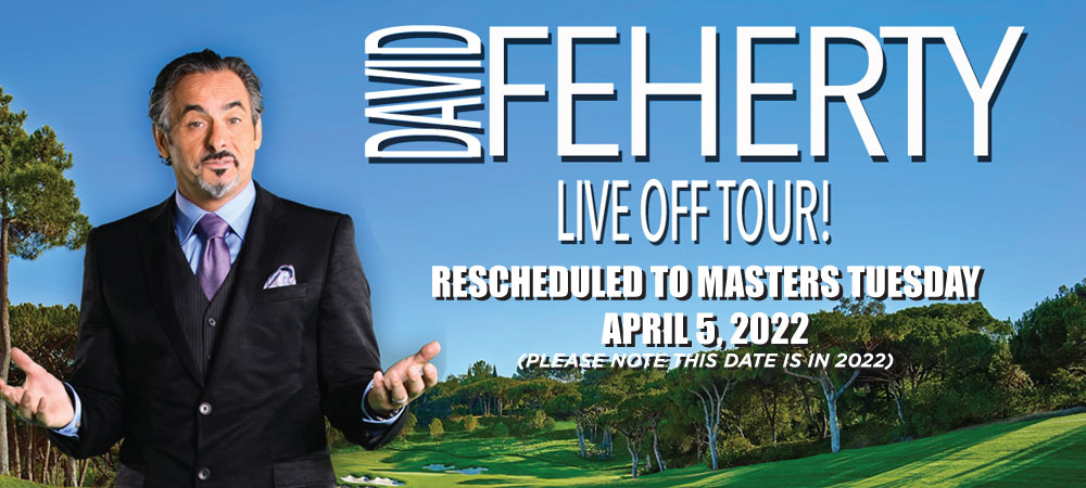 David Feherty -  Live Off Tour - Rescheduled to Tuesday, April 5, 2022